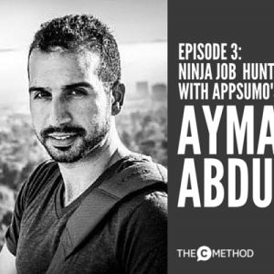 How To Get ANY Job And The Attention Of Busy People with AppSumo's Ayman Abdullah [Episode 3]
