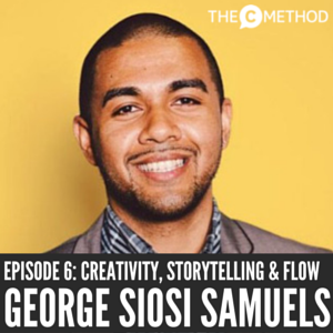 GEORGE SIOSI SAMUELS ON THE C METHOD Stand Out Get Noticed Podcast with Christina Canters