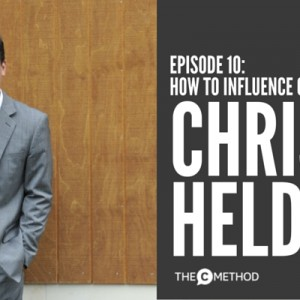 The Ultimate Tools for Influencing Others with Chris Helder [Episode 10]