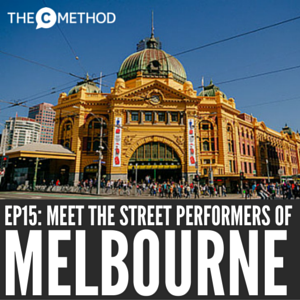 street performers Melbourne buskers christina canters The C Method Podcast