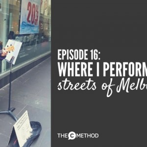 Busking Challenge Part 3: Where I Perform on the Streets of Melbourne [Episode 16]