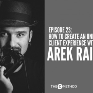 How to Create an Unforgettable Client Experience with Arek Rainczuk [Episode 23]