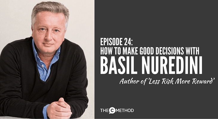 basil nuredini less risk more reward podcast interview Christina Canters The C Method decision making process