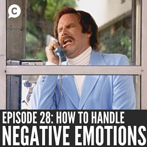 How to Deal with Negative Emotions [Episode 28]