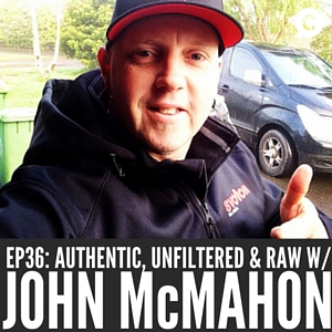 Authentic, Unfiltered & Raw with John 'The Rev' McMahon [Episode 36]