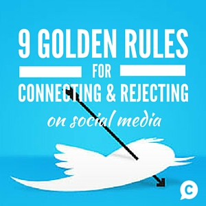9 Golden Rules for Connecting & Rejecting on Social Media [Episode 43]