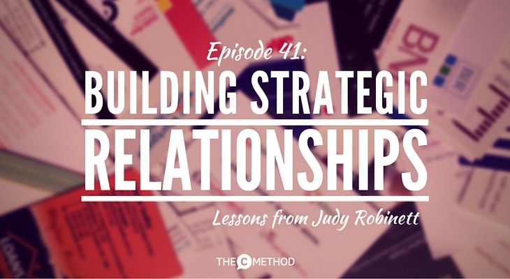 judy robinett power connector strategic relationships lessons from judy robinett Christina Canters podcast the c method networking book