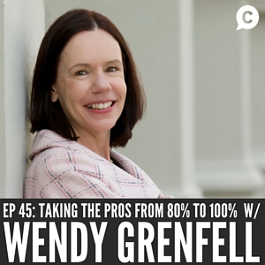 Taking Top Professionals From 80% To 100% with Wendy Grenfell [Episode 45]