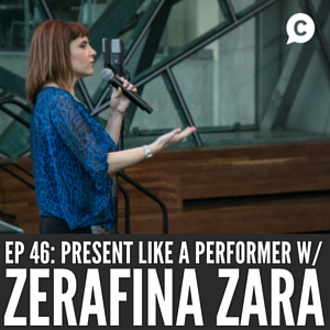 Present Like A Performer with Zerafina Zara [Episode 46]