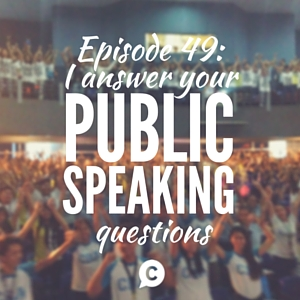 I Answer Your Public Speaking Questions [Episode 49]