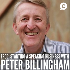Starting A Speaking Business From Scratch with Peter Billingham [Episode 55]