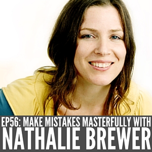 'Make Mistakes Masterfully' with Nathalie Brewer of Yellow Lantern [Episode 56]