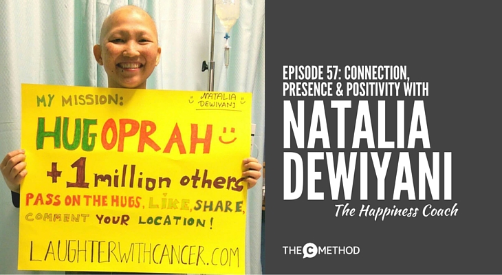 Natalia Dewiyani The Happiness Coach Laughter with Cancer Ewing's Sarcoma Peter Mac Hospital Positive Connection Christina Canters The C Method Podcast