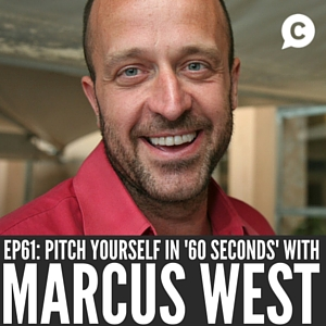 Pitching, Performance & Taking Yourself Seriously with Marcus West [Episode 61]