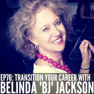 Career Transitions & Transferring Your Skills with BJ Jackson [Episode 76]