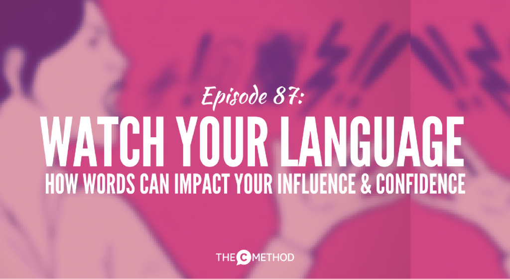 watch your language christina canters communication skills podcast the c method confidence