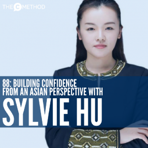 Building Confidence From An Asian Cultural Perspective with Sylvie Hu [Episode 88]
