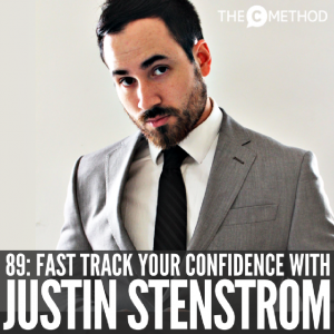 Fast Track Your Confidence with Justin Stenstrom [Episode 89]