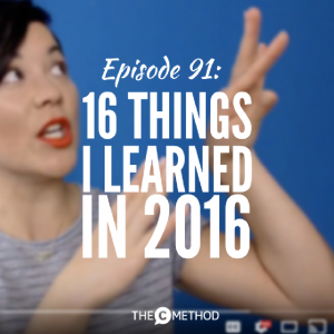 16 Things I Learned In 2016 [Episode 91]