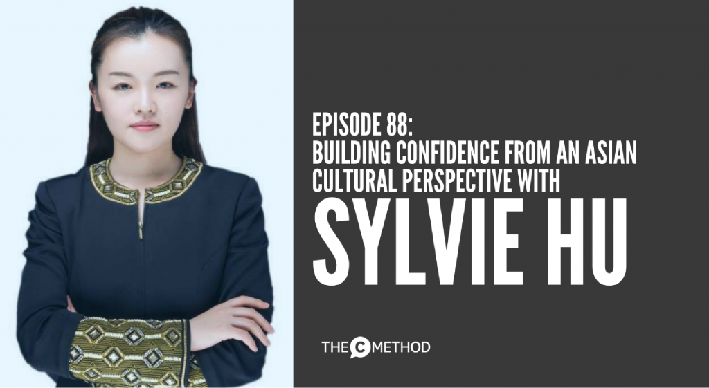 SYLVIE HU ASIAN PERSPECTIVE ON CONFIDENCE CULTURE christina canters the c method podcast