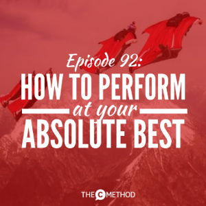 How to Feel Motivated, Energised and Perform at Your Absolute Best [Episode 92]