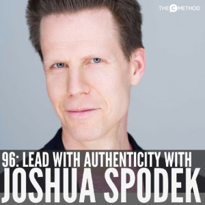 Authenticity, Leadership & Finding Your 'One Thing' with Joshua Spodek [Episode 96]