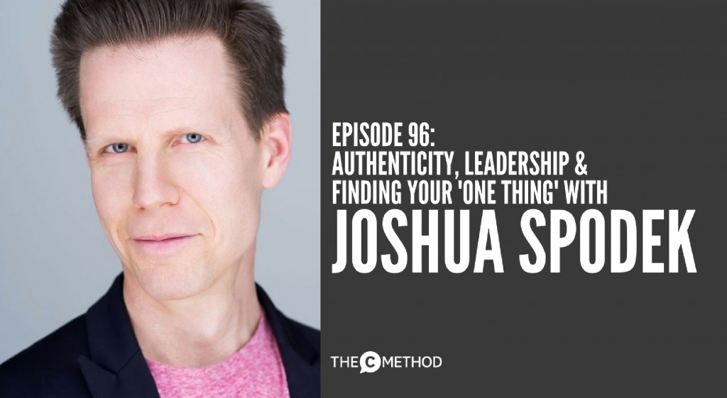authenticity leadership with author joshua spodek christina canters the c method