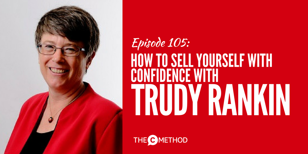 Trudy Rankin sell yourself confidence christina canters the c method podcast