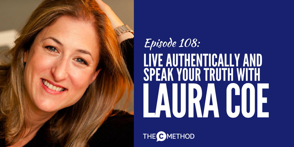 laura coe of the art of authenticity speak your truth christina canters the c method