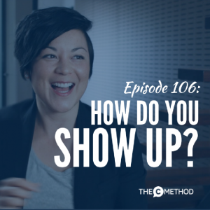 How Do You Show Up? [Episode 106]
