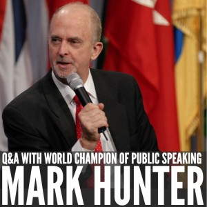 Q&A with World Champion of Public Speaking Mark Hunter [Episode 109]