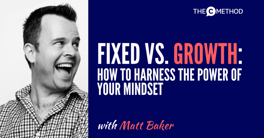 Fixed vs Growth Mindset with Matt Baker and Christina Canters
