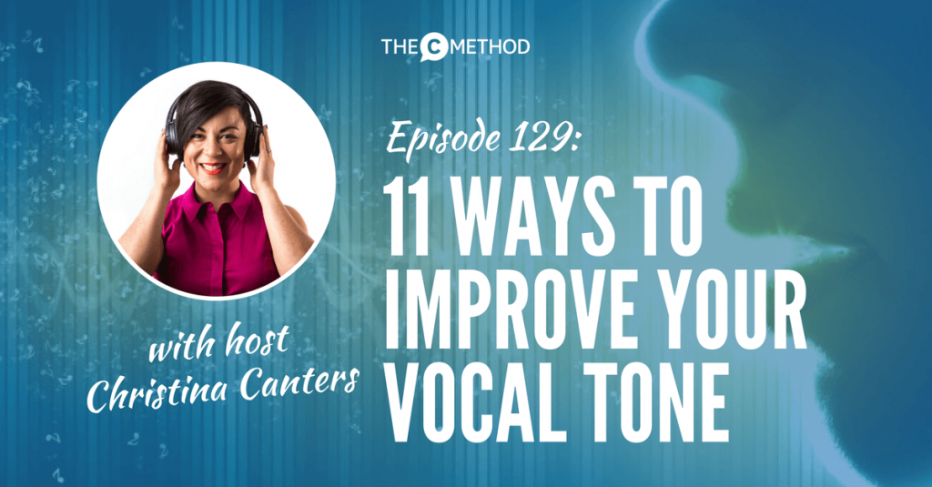 vocal tone speaking voice public speaking christina canters the c method podcast