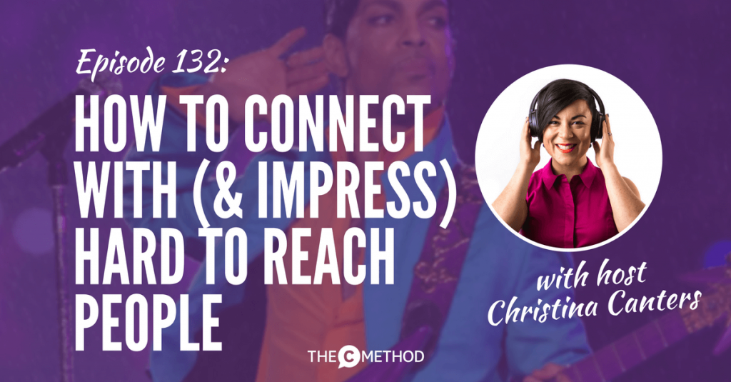 connect unreachable people christina canters the c method podcast