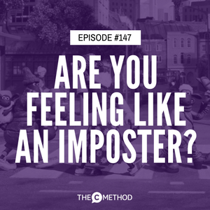 Are You Feeling Like An Imposter? [Episode 147]