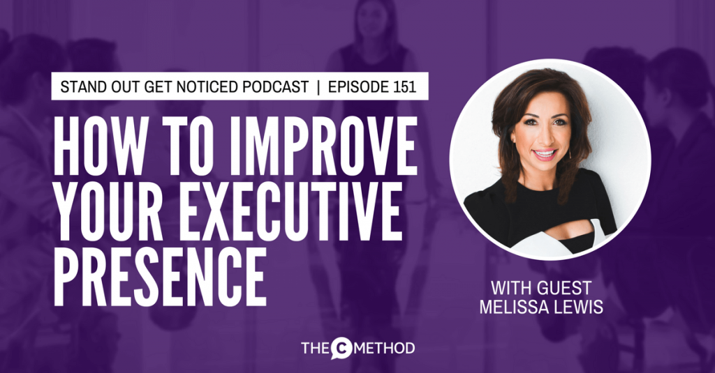 executive presence women melissa lewis christina canters the c method podcast