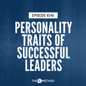 The Most Desired Personality Traits Of Successful Leaders [Episode 148]