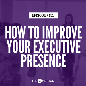 How To Improve Your Executive Presence with Melissa Lewis [Episode 151]