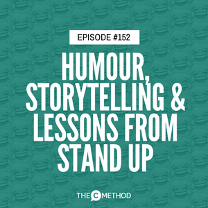 Humour, Storytelling & Lessons from Stand Up Comedy with Morry Morgan [Episode 152]