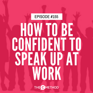 How To Be Confident To Speak Up At Work (Live @ Girl Geek Dinners) [Episode 155]