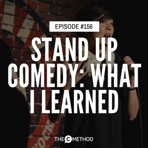Stand Up Comedy: What I Learned @ The School Of Hard Knock Knocks [Episode 156]