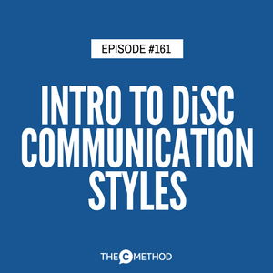 Introduction to DiSC Communication Styles / DiSC Profile [Episode 161]