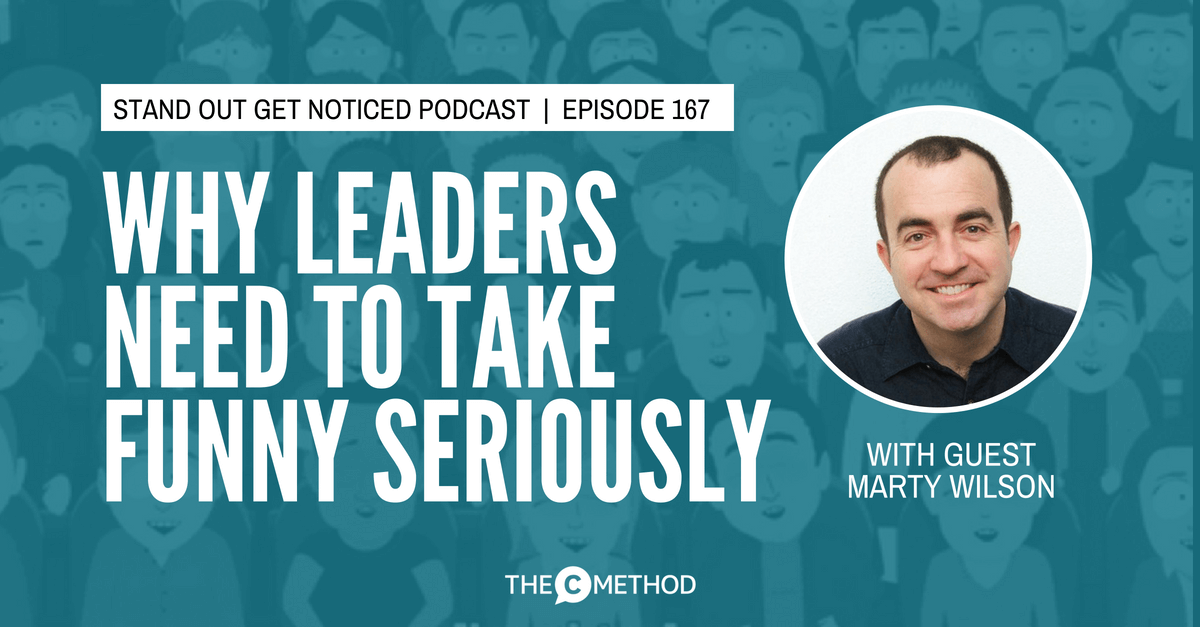 marty wilson more funny more money christina canters podcast stand out get noticed humour workplace leadership communication skills public speaking