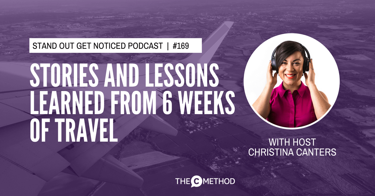 lessons from travel christina canters the c method stand out get noticed podcast