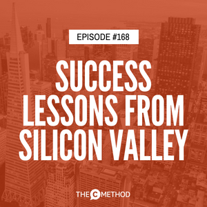 Success Lessons from Silicon Valley with Graeme Speak [Episode 168]
