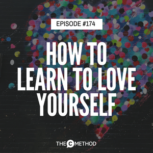 How To Learn To Love Yourself with Deepak Shukla [Episode 174]