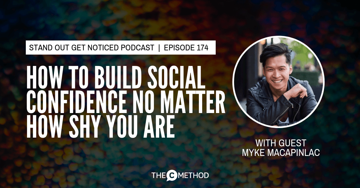 Myke Macapinlac Christina Canters social confidence the c method podcast