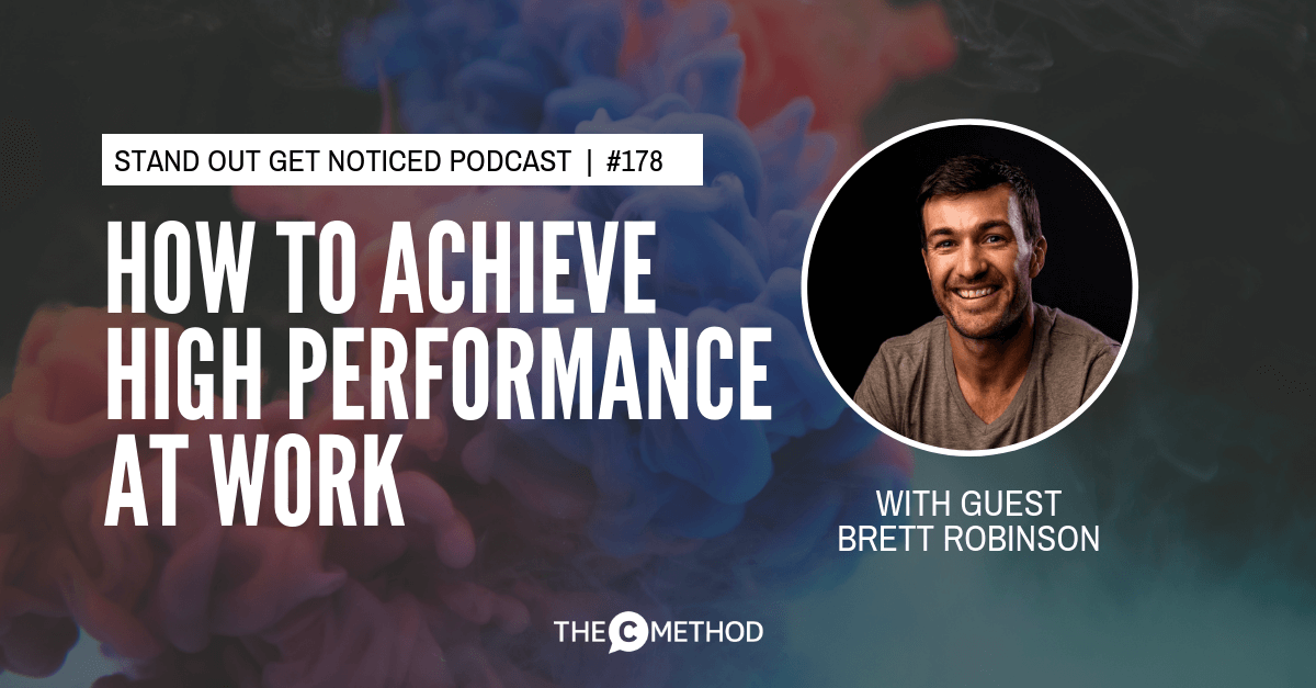 high performance Brett Robinson Christina Canters the c method podcast confidence stand out get noticed
