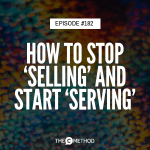 How To Stop 'Selling' And Start 'Serving' with Farnoosh Brock, Author of The Serving Mindset [Episode 182]
