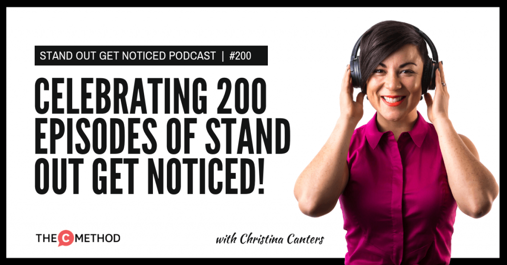 Celebrating 200 Episodes of Stand Out Get Noticed!